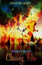 Peeta's Story: Chasing Fire by amandagrace