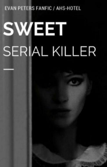 Sweet Serial Killer    AHS Hotel / Mr.March    ✔