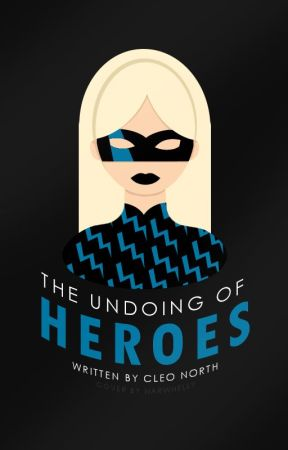 The Undoing Of Heroes by earlyatdusk