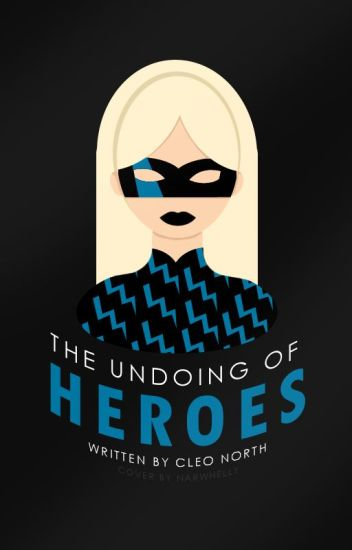 The Undoing Of Heroes | ✓