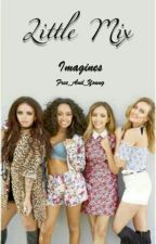 Little Mix; Imagines by Free_And_Young