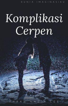 Komplikasi Cerpen - Farah Nadia Lee - CERPEN SUAMIKU BUKAN
