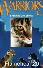 Bramblestar's Threat(Currently Rewriting Plot) by Flameheartts