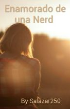 Enamorado De Una Nerd by beba250