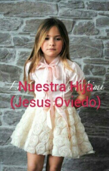 Nuestra Hija (Jesus Oviedo)
