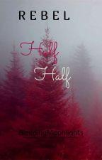 Rebel > Half+Half (GxG) - B2 by BleedingMoonlights