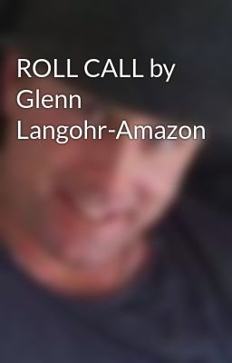 ROLL CALL by Glenn Langohr-Amazon