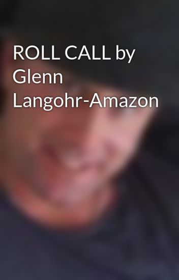 ROLL CALL by Glenn Langohr-Amazon