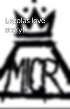 Legolas love story! by samismymoosey