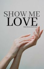 Show me love |n.h by Funnycakee
