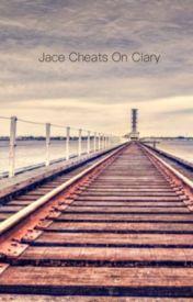Jace cheats on clary by pleasantlycrazy