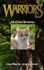 Warrior Cats: SkyClan Returns by rosethorn_warriorcat