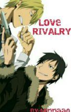 Love Rivalry (Shizuo x Reader x Izaya) by Minnaa0