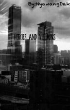 Heroes And Villains by NyawangDak