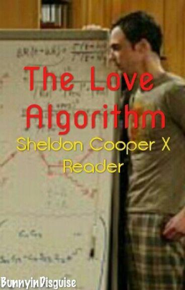 (Sheldon Cooper X Reader)The Love Algorithm
