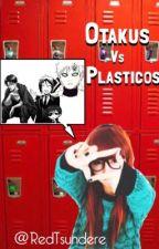 Otakus Vs Plásticos  by RedTsundere