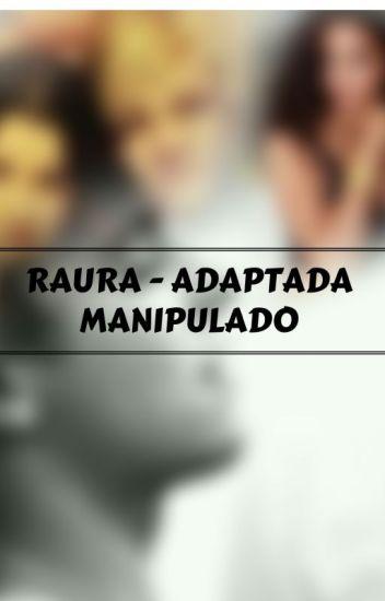 ~MANIPULADO~Raura-Adaptada