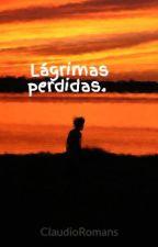 Lágrimas perdidas.  by ClaudioRomans