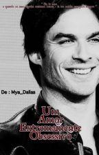 Um Amor Extremamente Obsessivo by Mya_Dallas_15