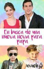 En Busca De Una Nueva Novia Para Papá by uxuehj5