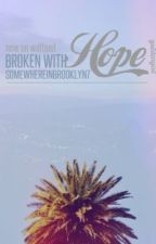 Broken with Hope by somewhereinbrooklyn7