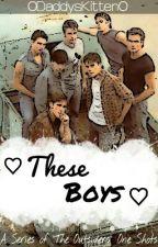 ♡ These Boys ♡ by TheOutsidersOneshots