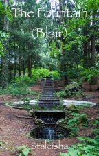 The Fountain (Blair) by Staleisha