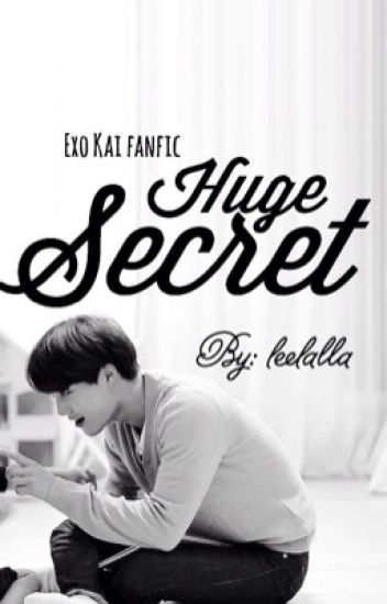 Huge Secret ( exo kai fanfic )
