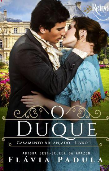 O Duque - Série Casamento Arranjado 1