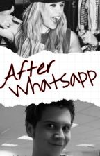After WhatsApp ~2da Temporada~ by kingceratilt