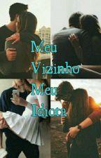 Meu Vizinho Meu Idiota by PequenahQueiroz12