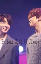 By your Side || Jikook by sofias_life