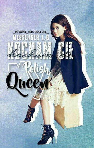 Kocham Cie My Polish Queen [Messenger L.D] 1&2