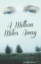 A Million Miles Away 《Niall Horan》 by _ireallydontcare_