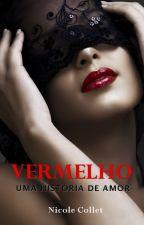 VERMELHO: Uma História de Amor by NicoleCollet