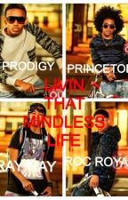 Livin That Mindless Life (a Mindless Behavior story) by hipsta_luv100