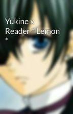 Yukine x Reader * Lemon * by Myelegantmiss