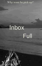 Inbox full by gocrymeanocean