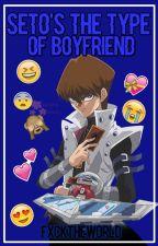 Seto's the type of boyfriend | Book #3 by fxctheworld