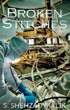 Broken Stitches by SShehzadAhsan