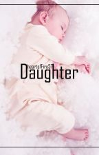 Daughter {Trlogía Fam} by heartofFire57
