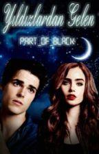 Yıldızlardan Gelen  by part_of_black