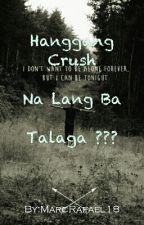 Hanggang Crush Na Lang Ba Talaga??? by MarcRafael18