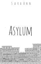 Asylum by SaraAnnWrites