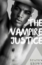 The Vampire Justice by xXKingGzSnowXx