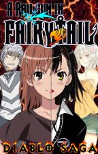 A Railgun In Fairy Tail, The Diablo Saga, Book 5: Inner Darkness. by MisakaLovesYou