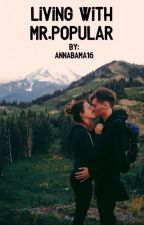 Living With Mr.Popular by AnnaBama16