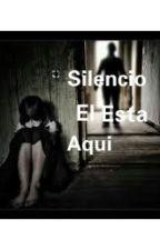 Silencio el esta aqui by BrendaVa491