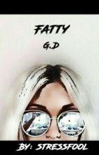 Fatty G.D & E.D (#Wattys2016) ✔ by stressfool