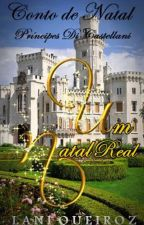 Um Natal Real: Príncipes Di Castellani by Laniqueiroz